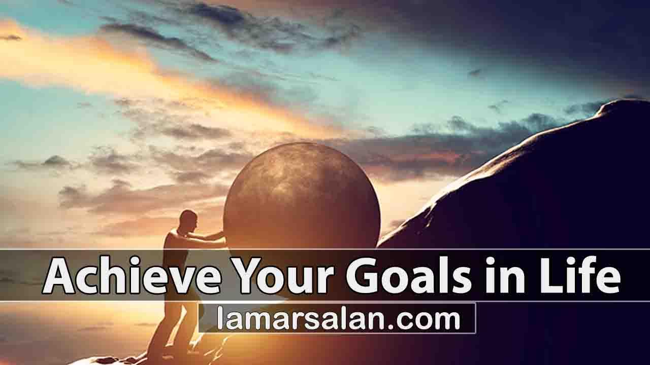 Achieve Goals in Life
