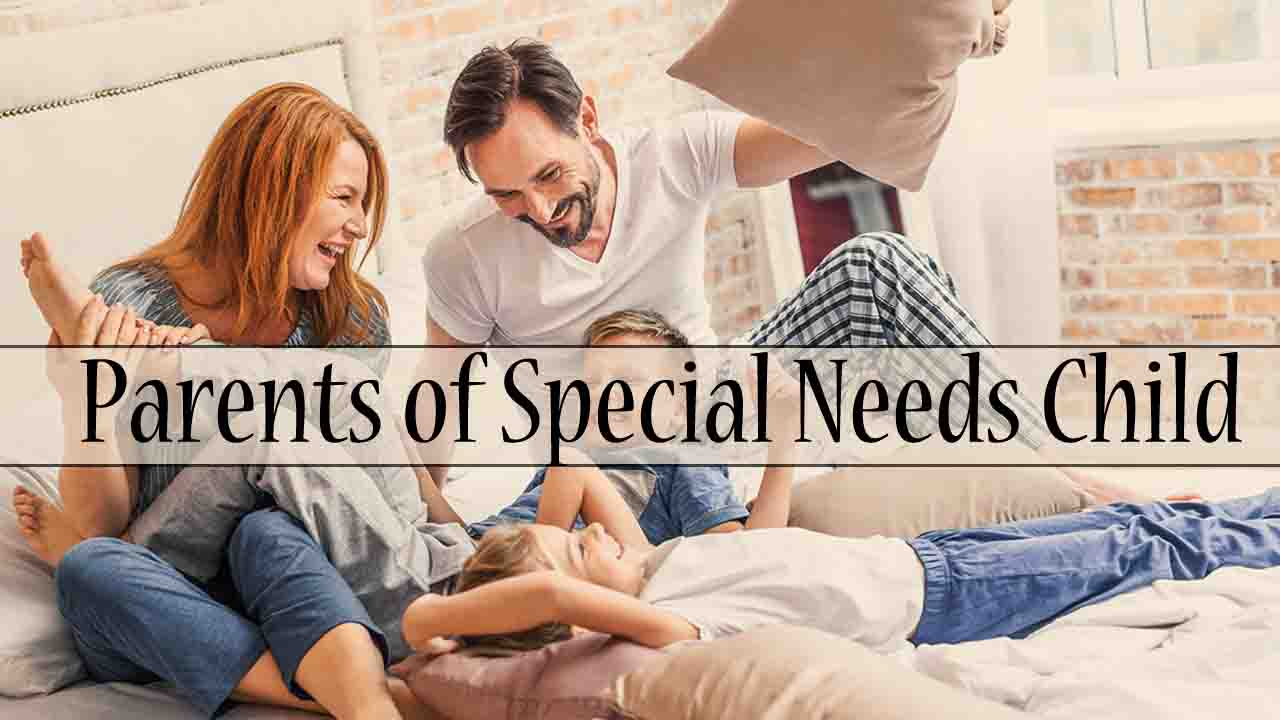 07 Tips To Reduce Stress For Parents Of Special Needs Child