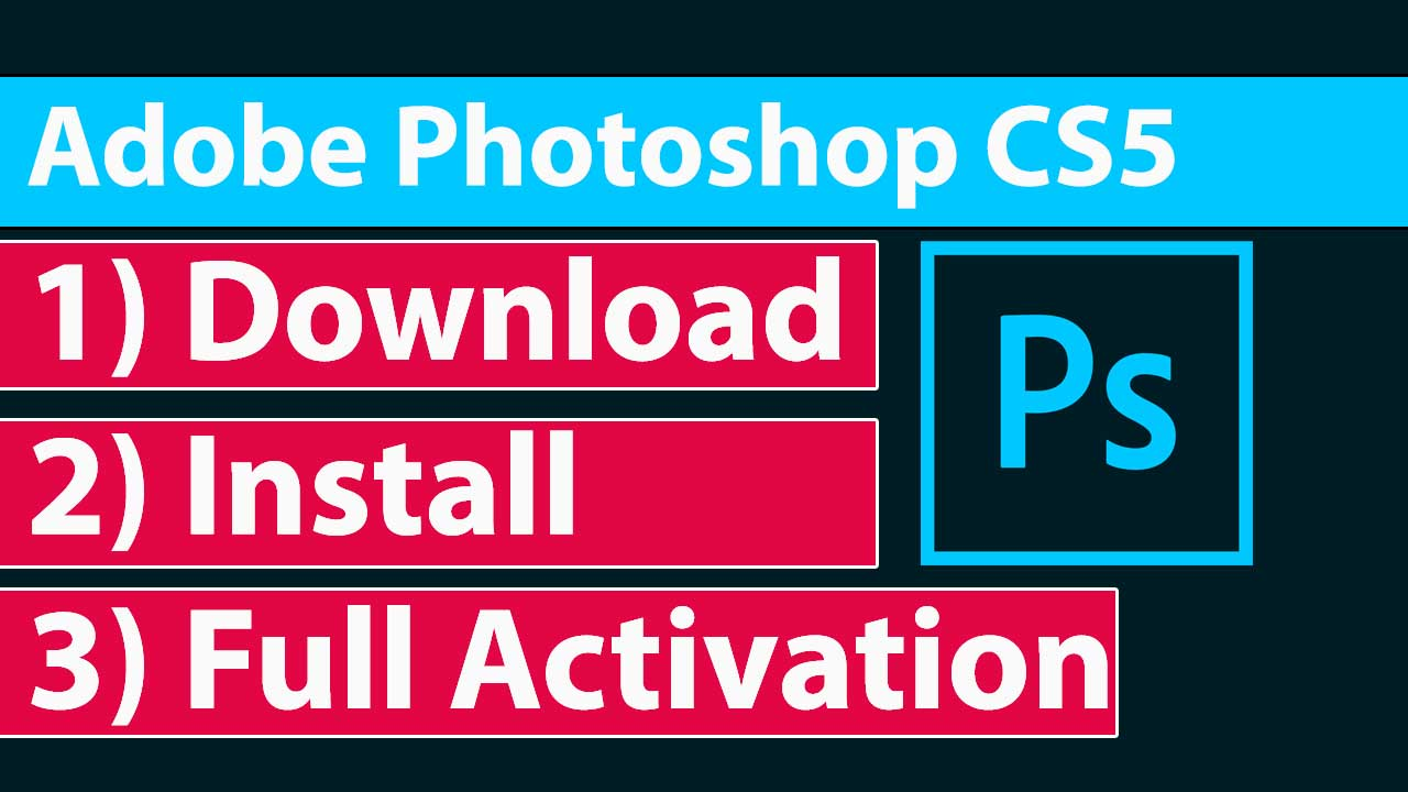 Adobe Photoshop CS5. Download, Install and Activation