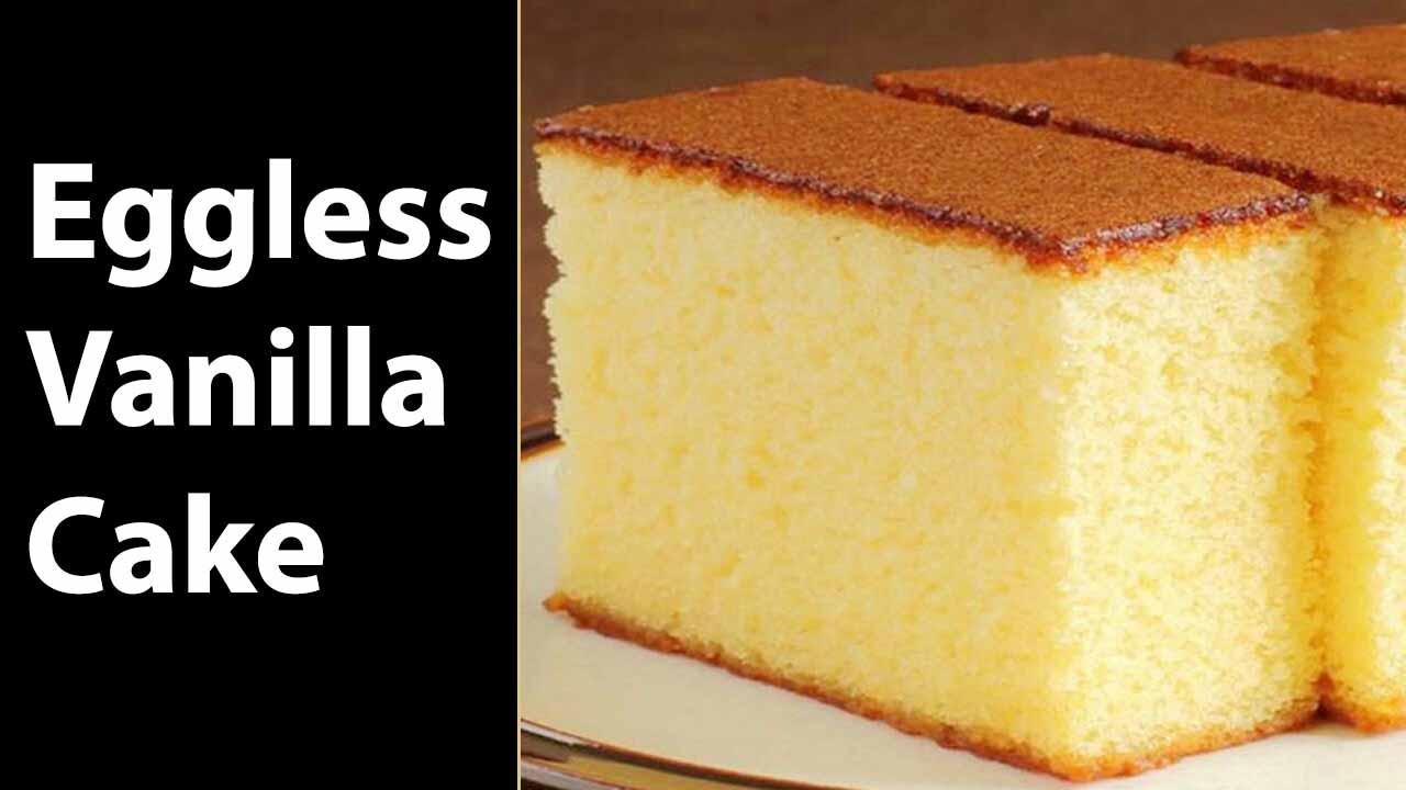 Make Eggless Vanilla Cake