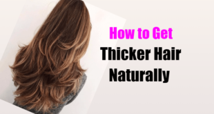 Best Tips about How to Get Thicker Hair